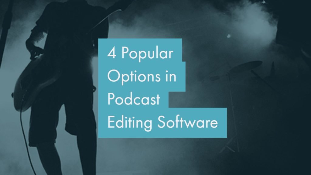 4 Popular Options in Podcast Editing Software